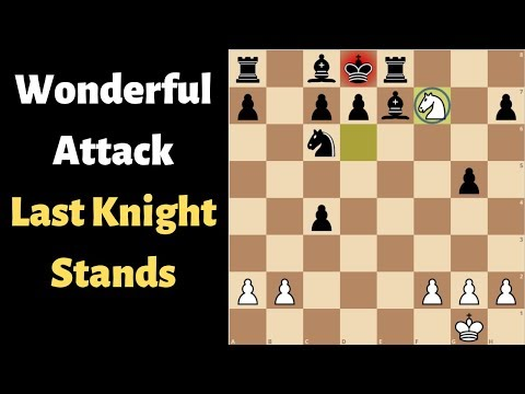 Last Knight Stands !! Amazing Attack With Danish Gambit