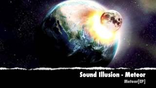 Sound Illusion - Meteor (Original Mix)