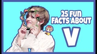 25 Fun Facts About V!