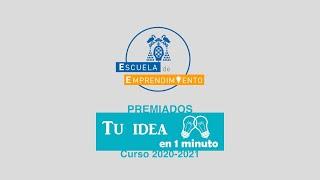 Entrega de premios 'Tu idea en 1 minuto' - Curso 2020-2021