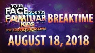 Your Face Sounds Familiar Kids Breaktime | The Grand Showdown - August 18, 2018