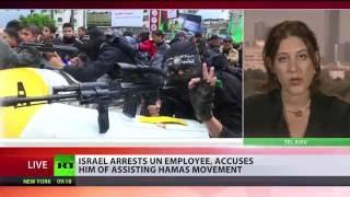 Israel arrests UN employee 'for assisting Hamas'