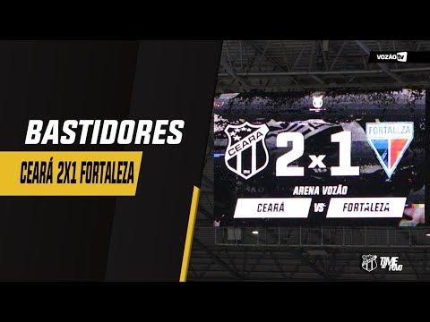 BASTIDORES Ceará 2x1 Fortaleza