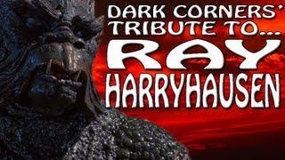 Dark Corners' Tribute to Ray Harryhausen 1920-2013