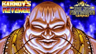 Friday Night Fisticuffs - Karnov's Revenge
