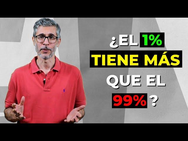 ¿El 1% TIENE MÁS que el 99%? 💰