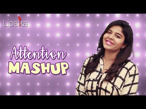 Attention Mashup || Lipsika