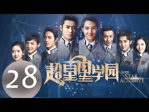 eng-sub《超星星学园-super-star-academy》ep28——主演:肖战,王玉雯,白澍