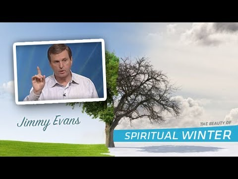 The Beauty of Spiritual Winter // Jimmy Evans