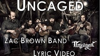 Uncaged - Zac Brown Band (Lyric Video)