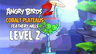 Angry Birds 2 Level 2 Cobalt Plateaus - Feathery Hill 3-Star Walkthrough