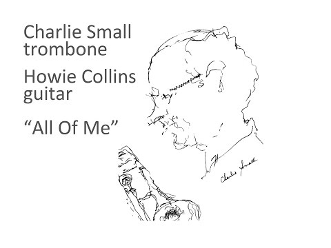 All Of Me  Charlie Small, trombone