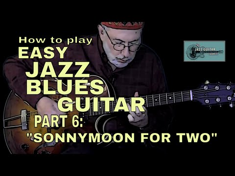 Sonnymoon for Two | Easy Jazz Blues Guitar 6