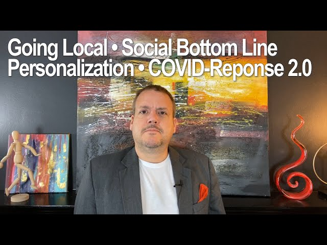 Going Local, Social Bottom Line, Personalization, COVID Response 2.0 - Trends on Thursdays