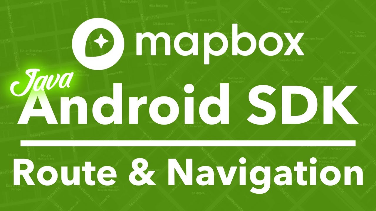 4/4 Route and Navigation with Mapbox (Java)