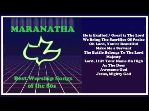 Maranatha  Worship Songs of the 80s Full Album