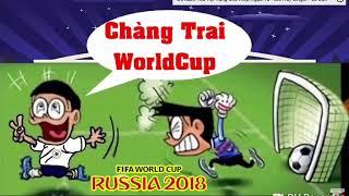 Nhạc chế (phần 2) cô gái m52 -chế world cup 2018
