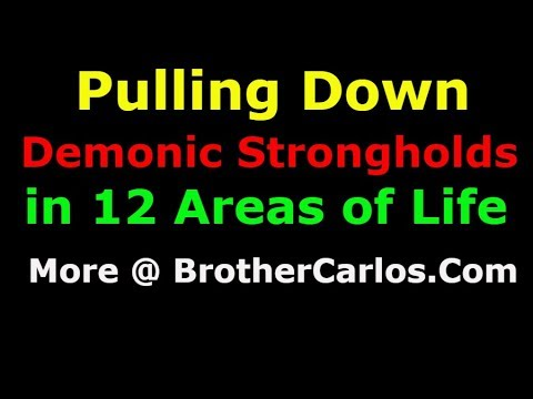 Pulling Down DEMONIC STRONGHOLDS in 12 AREAS OF LIFE by Brother Carlos Oliveira