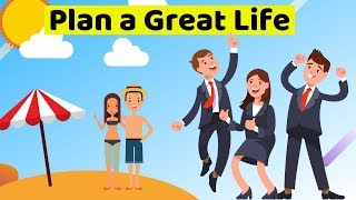 Life Planning - 4 Steps To Plan A Great Future
