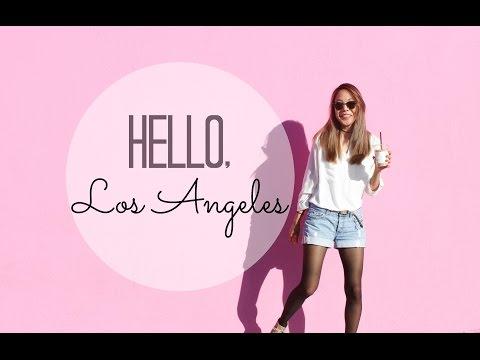 VLOG   HELLO, LOS ANGELES