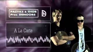 Pazyks & Thor pres. DeNoors - A La Carte [HQ Preview + HD Version]