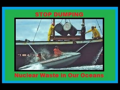 Nuclear waste , dumped in the Ocean and forgotten
