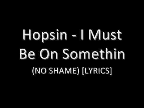 Hopsin - I Must Be On Somethin Lyrics