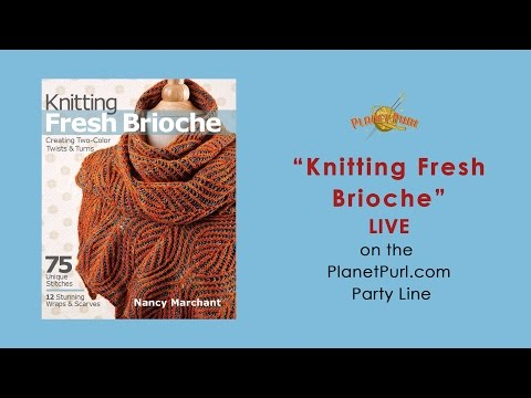 """""""Knitting Fresh Brioche"""" with Nancy Marchant LIVE on the Party Line 2-04-2015"""