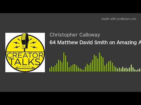 64 Matthew David Smith on Amazing Age