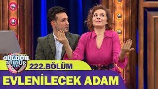 Güldür Güldür Show 222.Bölüm - Evlenilecek Adam
