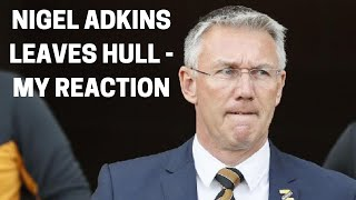 Nigel Adkins Leaves Hull - My Reaction