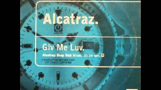 ALCATRAZ - Giv Me Luv - (Deep Dish 11th Hour Remix)