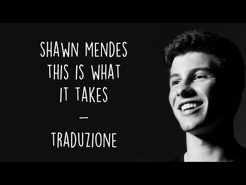 Shawn Mendes - This Is What It Takes [Traduzione ITA]