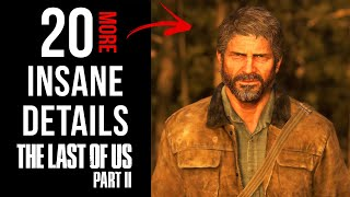 20 More INSANE Details in The Last of Us Part II