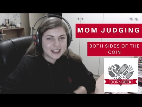Both sides of the mom judging coin