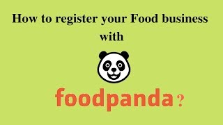 How To Register Your Food-business With Food Panda?