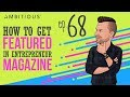 How To Get Your Business Featured In Entrepreneur Magazine