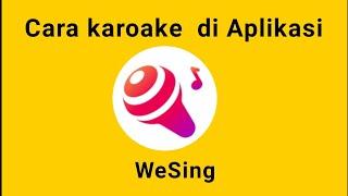 Cara karaoke di aplikasi wesing screenshot 1