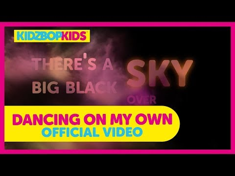 KIDZ BOP Kids  Dancing On My Own Lyric  KIDZ BOP #ReadAlong