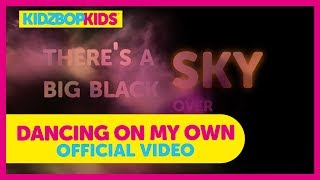 KIDZ BOP Kids - Dancing On My Own (Lyric Video) [KIDZ BOP]