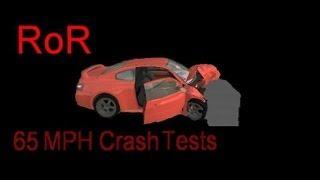 RoR: 65 MPH Crash Tests