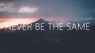 William Black - Never Be the Same (Lyrics) ft. Micah Martin