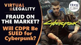 Cyberpunk 2077: Will CD Projekt (CDPR) be Sued for Fraud? (VL376)