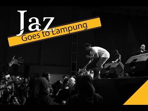 Jaz  - Goes to Lampung
