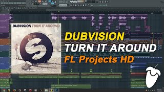 DubVision - Turn It Around (Original Mix) (FL Studio Remake + FLP)