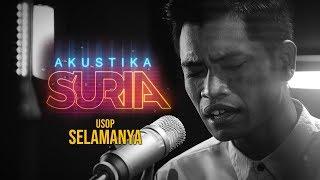 Download lagu Usop - Selamanya #AkustikaSuria