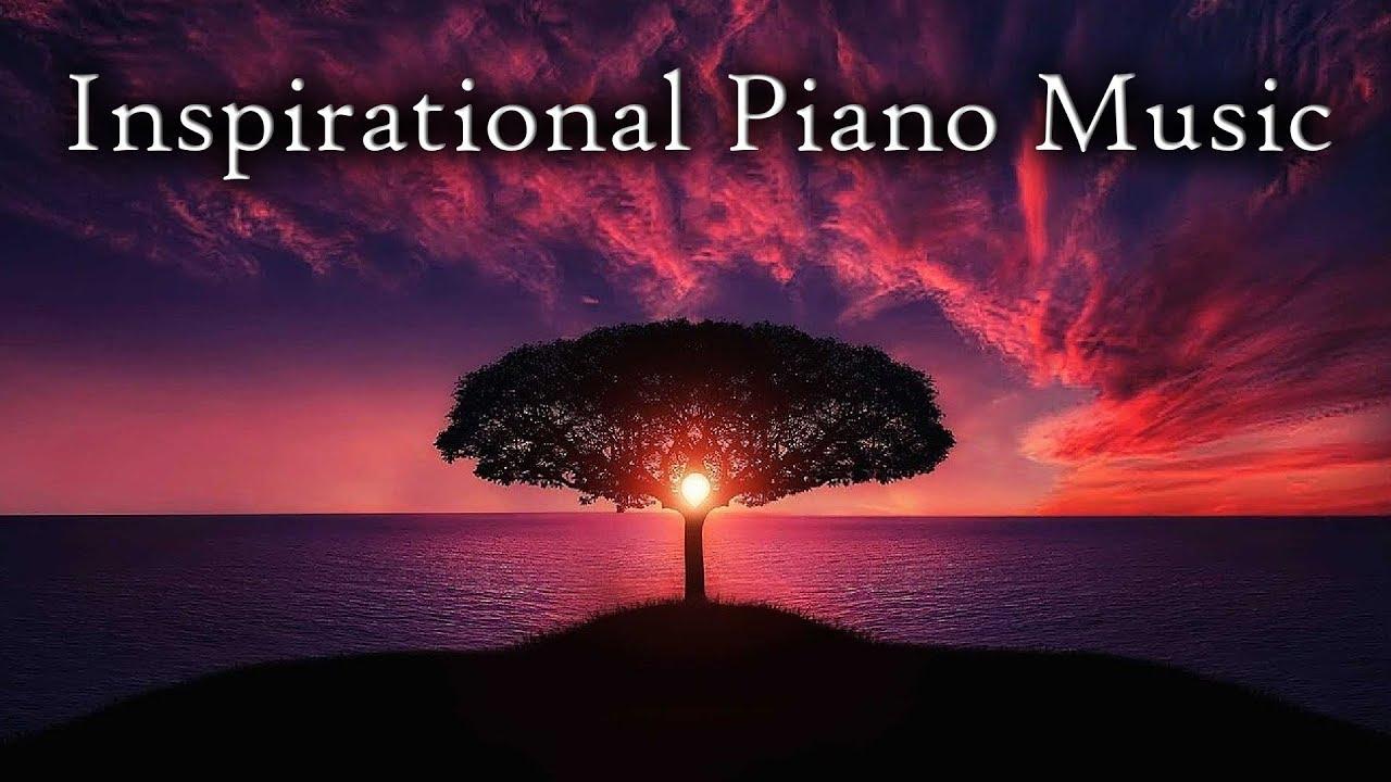 amazing inspirational piano music youtube