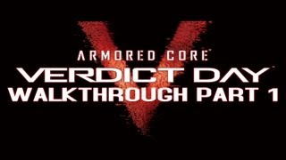 Armored Core: Verdict Day - Walkthrough Part 1 - All Mission 1 [XBOX360/PS3]