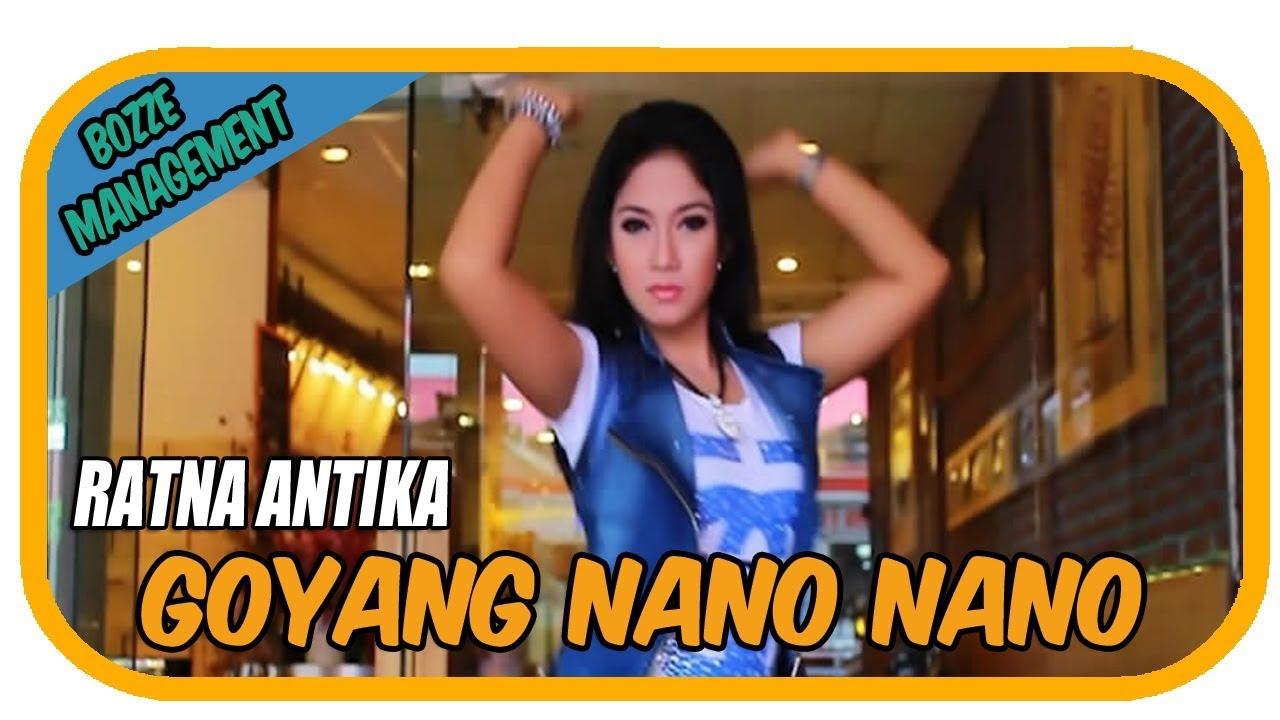 GOYANG NANO NANO - RATNA ANTIKA [ OFFICIAL MUSIC VIDEO ] - YouTube