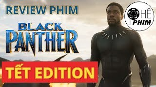 Review phim BLACK PANTHER - [TẾT EDITION]